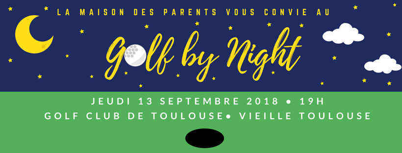 Golf by night - La maison des Parents